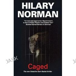 Caged, Sam Becket Mysteries Ser. by Hilary Norman, 9780727869005.