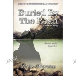 Buried by the Roan by Mark Stevens, 9780990722410.