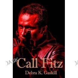 Call Fitz by Debra K Gaskill, 9781512114027.