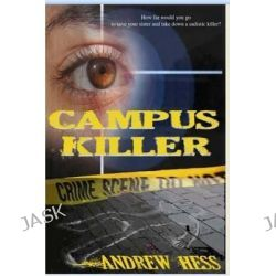 Campus Killer by Andrew J Hess, 9781505839807.