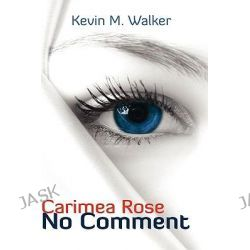 Carimea Rose, No Comment by Kevin Walker, 9781608606542.