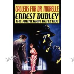 Callers for Dr. Morelle by Ernest Dudley, 9780809533169.
