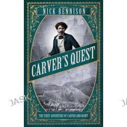 Carver's Quest, Carver & Quint by Nick Rennison, 9781782390350.