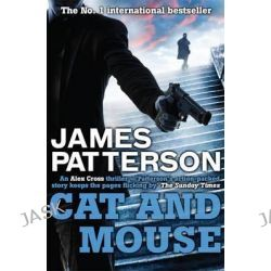 Cat and Mouse, Alex Cross : Book 4 by James Patterson, 9780755349326.