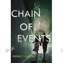 Chain of Events by Fredrik T Olsson, 9780316335003.