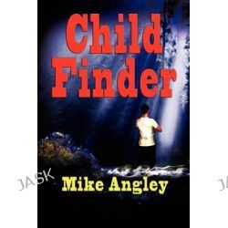 Child Finder by Mike Angley, 9781590958254.