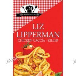 Chicken Caccia-Killer by Liz Lipperman, 9781514796351.