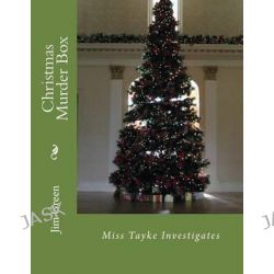 Christmas Murder Box, Miss Tayke Investigates by Jim Green, 9781481254830.
