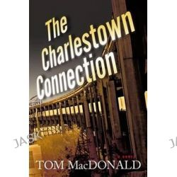 Charlestown Connection, Dermot Sparhawk Thriller by Tom MacDonald, 9781933515854.