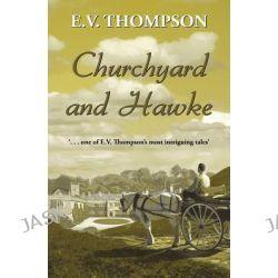 Churchyard and Hawke, Amos Hawke Mysteries by E. V. Thompson, 9780709088707.
