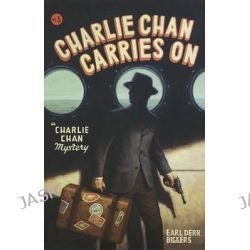 Charlie Chan Carries on, Charlie Chan Mysteries by Earl Derr Biggers, 9780897335942.
