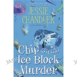 Chip Off the Ice Block Murder, Shay O'Hanlon Capers by Jessie Chandler, 9780738739397.