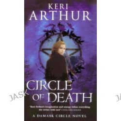 Circle of Death, Damask Circle Series : Book 2 by Keri Arthur, 9780749909178.