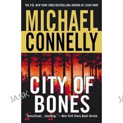 City of Bones, Detective Harry Bosch Series : Book 8 by Michael Connelly, 9780446699532.
