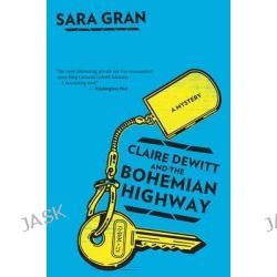 Claire DeWitt and the Bohemian Highway by Sara Gran, 9780544227781.