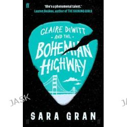 Claire Dewitt and the Bohemian Highway, Claire DeWitt by Sara Gran, 9780571259243.