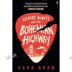 Claire DeWitt and the Bohemian Highway, Claire Dewitt by Sara Gran, 9780571259229.