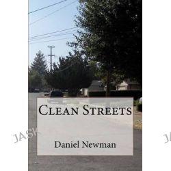 Clean Streets by Daniel Newman, 9781479184606.