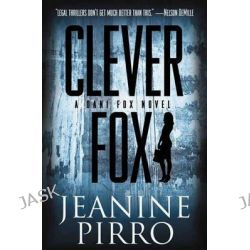 Clever Fox, A Dani Fox Novel by Jeanine Pirro, 9781401324582.