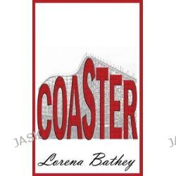 Coaster by Lorena M Bathey, 9780985488819.
