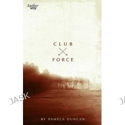 Club Force, Death on the Golf Course by Pamela Duncan, 9781512355796.