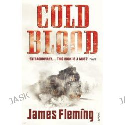 Cold Blood by James Fleming, 9780099529521.