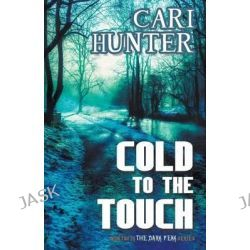 Cold to the Touch by Cari Hunter, 9781626395268.