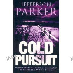 Cold Pursuit by Jefferson Parker, 9780007149360.