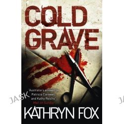 Cold Grave, Dr. Anya Crichton by Kathryn Fox, 9781444709537.