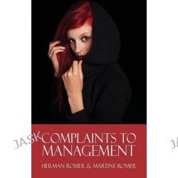 Complaints to Management by Herman Romer, 9781680906813.