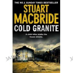 Cold Granite, Logan McRae Series : Book 1 by Stuart MacBride, 9780007419449.