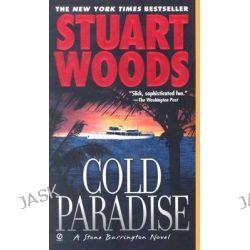 Cold Paradise, Stone Barrington Novels (Paperback) by Stuart Woods, 9780451205629.