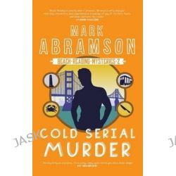 Cold Serial Murder, Beach Reading by Mark Abramson, 9781590211403.