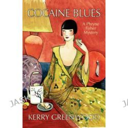 Cocaine Blues, A Phryne Fisher Mystery : Book 1 by Kerry Greenwood, 9781590583852.