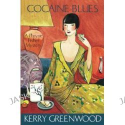 Cocaine Blues, A Phryne Fisher Mystery : Book 1 by Kerry Greenwood, 9781741145663.