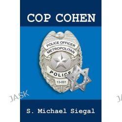 Cop Cohen by S Michael Siegal, 9781478737629.