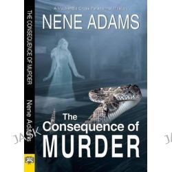 Consequence of Murder by Nene Adams, 9781594933837.