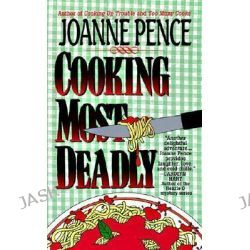Cooking Most Deadly, An Angie Amalfi Mystery by Joanne Pence, 9780061043956.