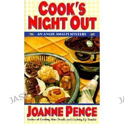 Cook's Night out, Angie Amalfi Mysteries by Joanne Pence, 9780061043963.