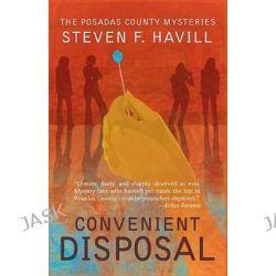 Convenient Disposal, Posadas County Mysteries (Paperback) by Steven F. Havill, 9781590586648.