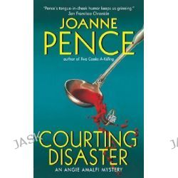 Courting Disaster, An Angie Amalfi Mystery by Joanne Pence, 9780060502911.