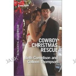 Cowboy Christmas Rescue, Rescuing the WitnessRescuing the Bride by Beth Cornelison, 9780373279425.