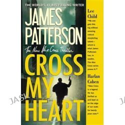 Cross My Heart, Alex Cross Novels by James Patterson, 9781455515813.
