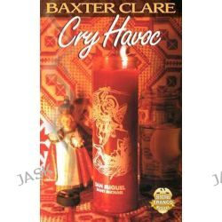 Cry Havoc, A Detective Franco Mystery by Clare Baxter, 9781931513319.