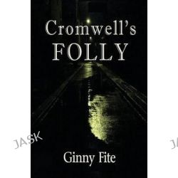 Cromwell's Folly by Ginny Fite, 9781626943377.