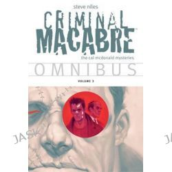 Criminal Macabre Omnibus, Volume 3 by Steve Niles, 9781616556488.