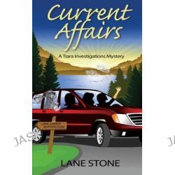 Current Affairs, A Tiara Investigations Mystery by Lane Stone, 9781512265385.