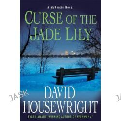 Curse of the Jade Lily, A McKenzie Novel by David Housewright, 9780312642310.