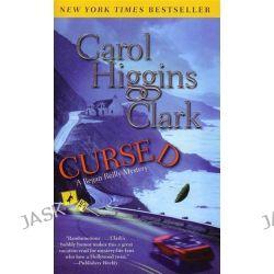 Cursed, Regan Reilly Series : Book 12 by Carol Higgins Clark, 9781416563839.