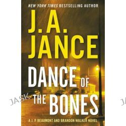 Dance of the Bones, A J. P. Beaumont and Brandon Walker Novel by J. A. Jance, 9780062297662.